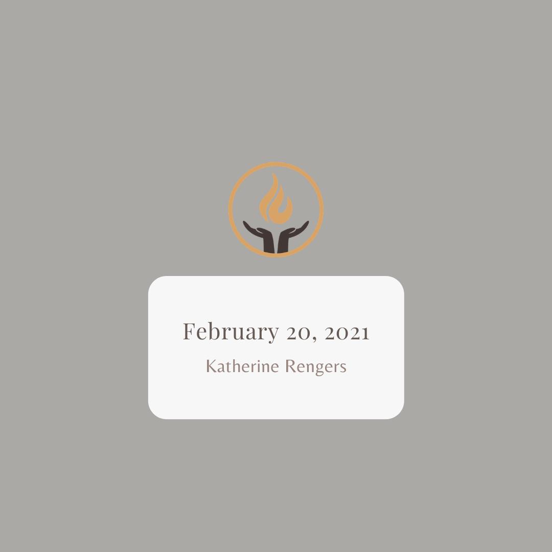 February 20 2021 Katherine Rengers