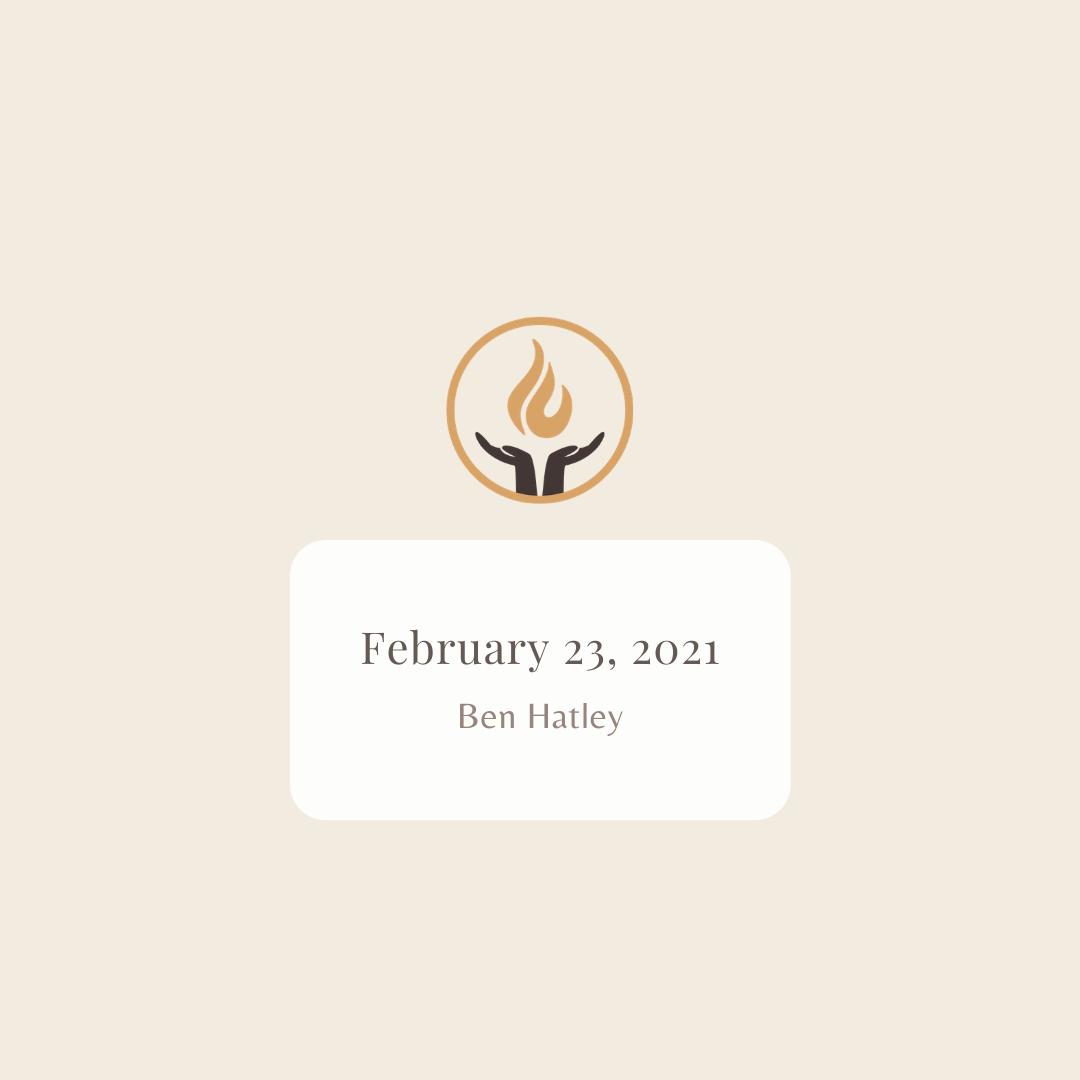 February 23 2021 Ben Hatley
