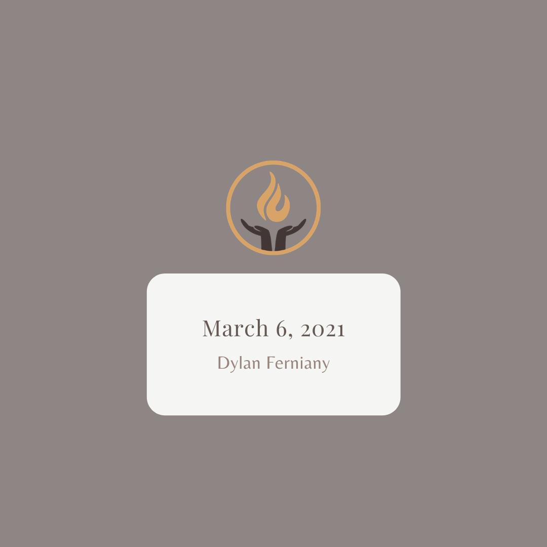 March 6 2021 Dylan Ferniany