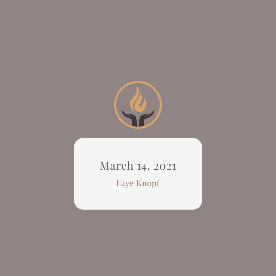March 14 2021 Faye Knopf