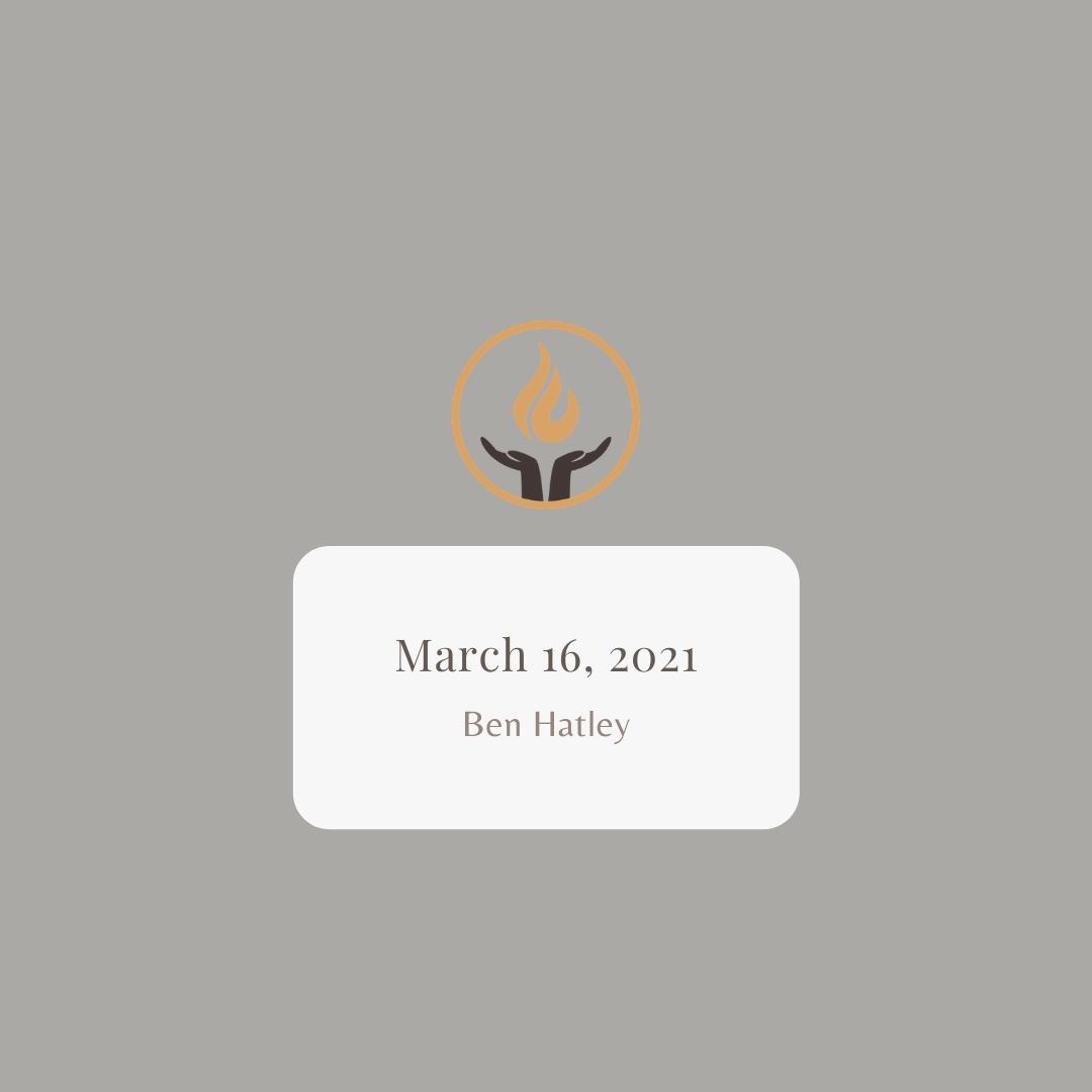 March 16 2021 Ben Hatley