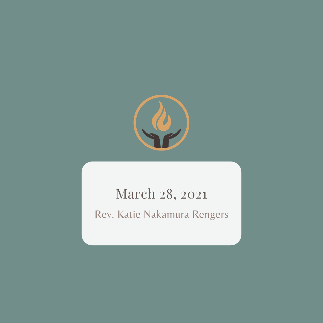 March 28 2021 Rev. Katie Nakamura Rengers
