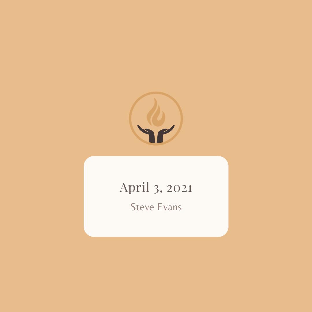 April 3 2021 Steve Evans